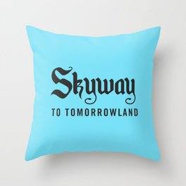 Skyway To Tomorrowland Throw Pillow