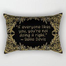 Bette Davis Quote - Not Doing It Right Rectangular Pillow