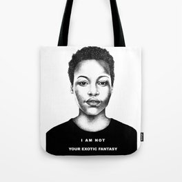 I Am Not Your Exotic Fantasy Tote Bag