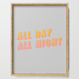 All Day All Night - Typography Serving Tray