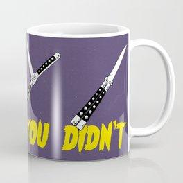 OH NO YOU DIDN'T 1 of 4 Coffee Mug