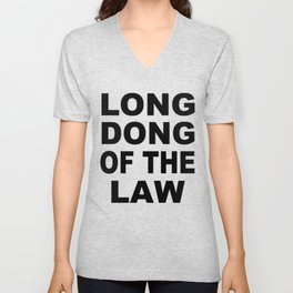 Long Dong Of The Law Unisex V-Neck