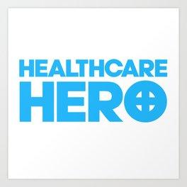Nurse Gifts, Healthcare hero, ER emergency nursing, Medical assistant, doctor Art Print