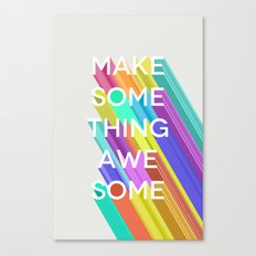 Make Something Awesome Canvas Print