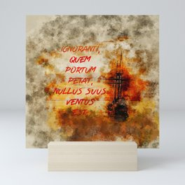 """""""If you don't know to which port you are sailing no wind is favorable."""" Seneca - Stoicism Mini Art Print"""