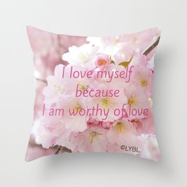 Love yourself  Worthy of Love Throw Pillow