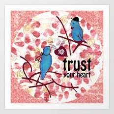 Trust your Heart Art Print