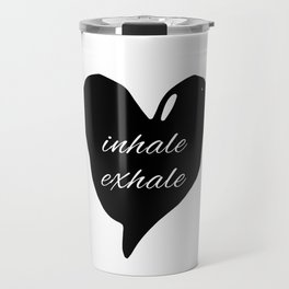 Society6 inhale exhale black heart Travel Mug
