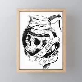 Death before decaf Framed Mini Art Print