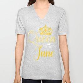 Queens are Born in June Women Girl Birthday Celebration Unisex V-Neck