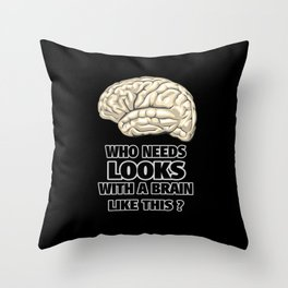 Funny Who Needs Looks black and white Throw Pillow