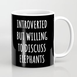 elephant lover funny - introverted but willing to discuss Coffee Mug