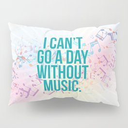A Day Without Music Quote Pillow Sham
