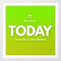 What You Do Today Art Print