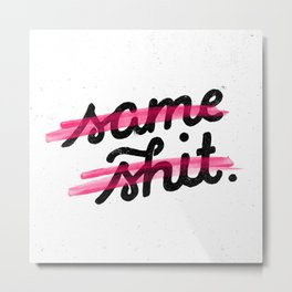 Same Shit // WHT Metal Print