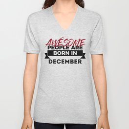 Awesome Born In December Babies Birthday Design Unisex V-Neck