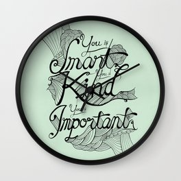 Smart. Kind. Important. Wall Clock