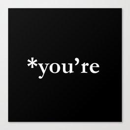 *you're (white type) Canvas Print