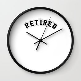 Retired Life Is Seven Days Weekends Retirees Retirement Veterans Gift Wall Clock