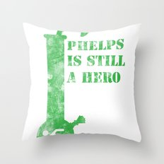 Phelps is a still a hero Throw Pillow