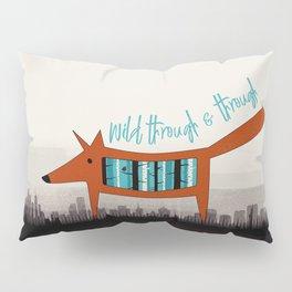 Wild Through & Through Pillow Sham