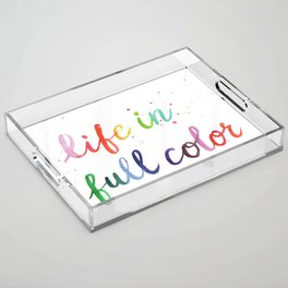 Life in Full Color Acrylic Tray