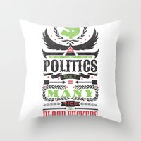 politics Throw Pillows featuring Politics = Many Blood Suckers by Wharton