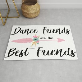 Dance friends are the best friends Rug