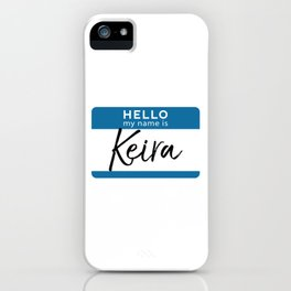 Keira Personalized Name Tag Woman Girl First Last Name Birthday iPhone Case