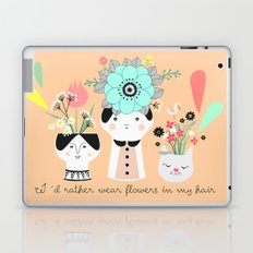 I´d rather wear flowers in my hair Laptop & iPad Skin