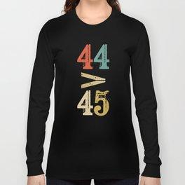44 > 45 Anti Trump Impeach Long Sleeve T-shirt