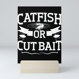 Flathead Catfishing Funny Catfish Cut Bait Gift Mini Art Print