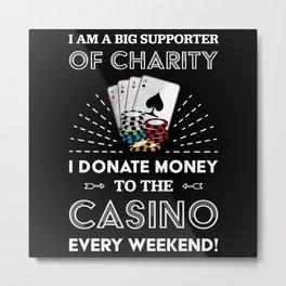 Funny Poker Casino Gambling Gift Metal Print