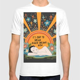 Dreaming bigger dreams T-shirt