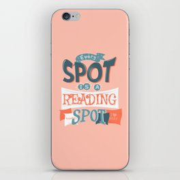 Every spot is a reading spot iPhone Skin