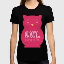 Owl love you forever - Pink Owl T-shirt