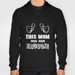 This Mom Has Had Enough Hoody
