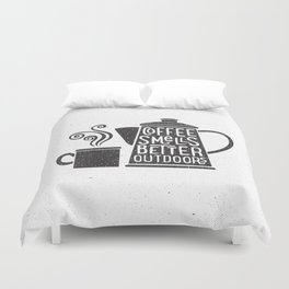 COFFEE SMELLS BETTER OUTDOORS Duvet Cover