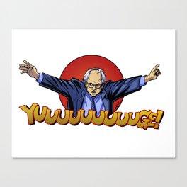Bernie Sanders YUGE!  Canvas Print