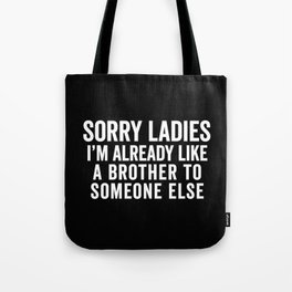 Like A Brother Funny Quote Tote Bag