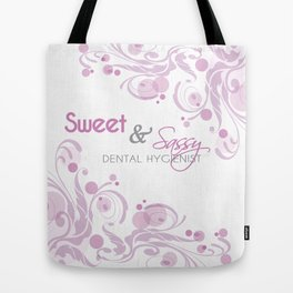 Sweet and Sassy Dental Hygienist Tote Bag