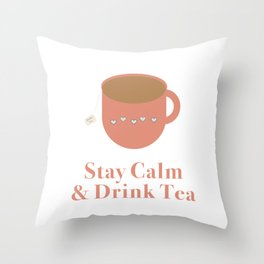 Stay Calm and Drink Tea Throw Pillow