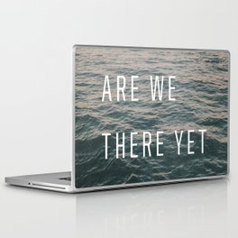 Are We There Yet Laptop & iPad Skin