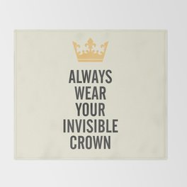 Always wear your invisible crown, motivational quote for strong women, free, wanderlust, inspiration Throw Blanket