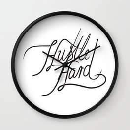 Hustle Hard Wall Clock