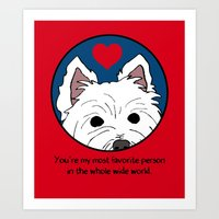 Westie Love: My Favorite Person in the Whole Wide World Art Print