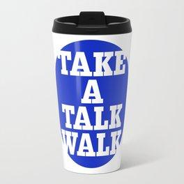 take a talk walk - BLUE Travel Mug