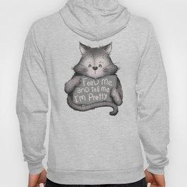 Feed Me And Tell Me I'm Pretty Cat Hoody