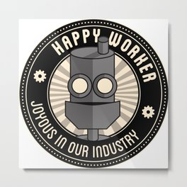 Happy Worker Metal Print