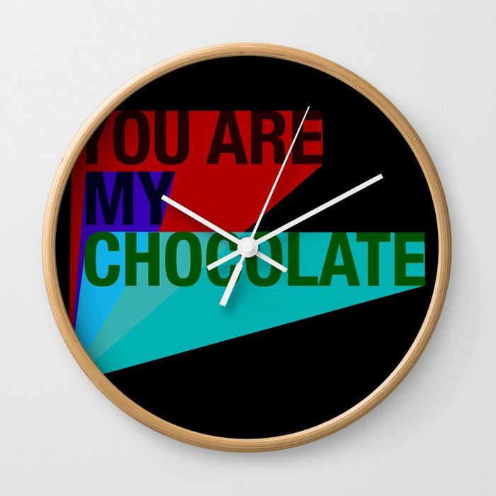 YOU ARE MY CHOCOLATE Wall Clock